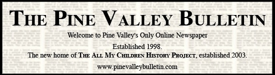 The Pine Valley Bulletin